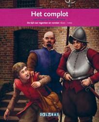 Het complot -de tijd van regenten en vorste n 1600-1700 Ploeger, Jan