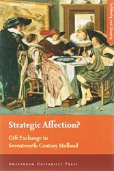 SOLIDARITEIT EN IDENTITEIT STRATEGIC AFF -GIFT EXCHANGE IN SEVENTEENTH-C ENTURY HOLLAND THOEN, I.
