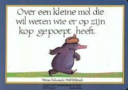 Over een kleine mol die wil weten wie er -HOLZWARTH, W. 000732 Holzwarth, Werner