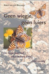 Geen wiegje, geen luiers -de rouw over het onzichtbare k ind Bogaard, K. van den