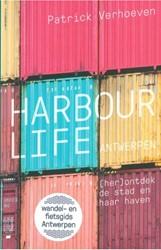 Harbour Life Antwerpen. (her)ontdek de s -(her)ontdek de stad en haar ha ven Verhoeven, Patrick