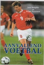 Voetbaltactiek Aanvallend voetbal -praktijkgerichte theorie en oe feningen Bangsbo, J.