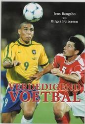 Voetbaltactiek Verdedigend voetbal -praktijkgerichte theorie en oe feningen Bangsbo, J.