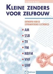KLEINE ZENDERS VOOR ZELFBOUW -ONTWERPEN VOOR DE EXPERIMENTER ENDE ELECTRONICUS GRAF, R.F.