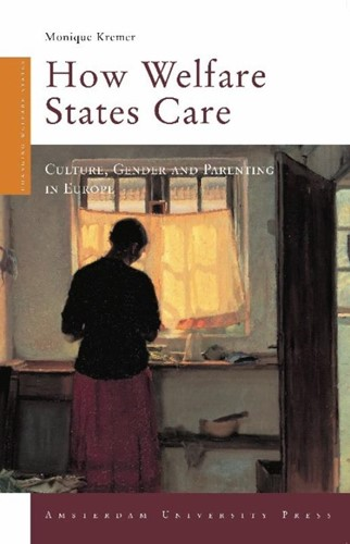 How Welfare States Care -culture, Gender and Parenting in Europe Kremer, M.