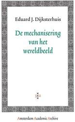 De mechanisering van het wereldbeeld -BOEK OP VERZOEK Dijksterhuis, E.J.