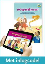 Samenleesboek - rot op met je sax! - -inclusief code voor geanimeerd e versie Heugten, Anneriek van