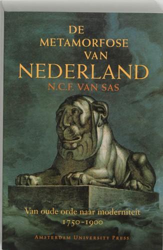 De metamorfose van Nederland -van oude orde naar moderniteit 1750-1900 Sas, N.C.F. van