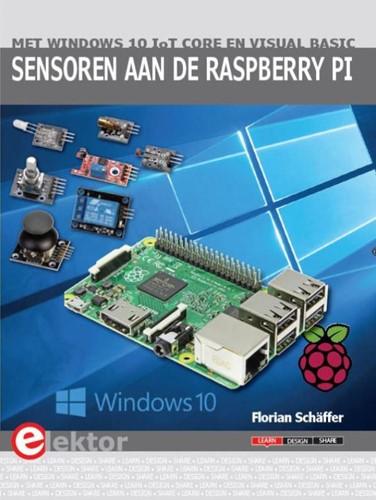 Sensoren aan de Raspberry Pi 2 -met Windows 10 IoT Core en Vis ual Basic Schaffer, Florian