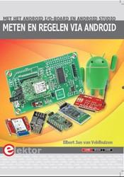 Meten en regelen via Android -met het Android I/O-board en A ndroid Studio Veldhuizen, Elbert Jan van