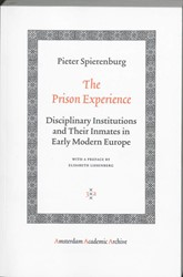 Amsterdam Academic Archive The Prison Ex -Disciplinary Institutions and Their Inmates in Early Modern Spierenburg, Pieter