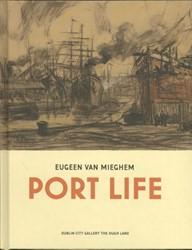 Eugeen van Mieghem. Port Life -port life Mieghem, Eugeen van