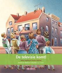 DE TELEVISIE KOMT! -DE TIJD VAN TELEVISIE EN COMPU TERS 1950 - HEDEN DEGELING, WILMA