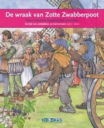 De wraak van Zotte Zwabberpoot -de tijd van ontdekkers en herv ormers 1500-1600 Hoogstraaten, Theo