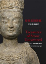 Treasures of stone uncovered -Buddhist Sculptures from the N orthern Qi Veen, Saskia van