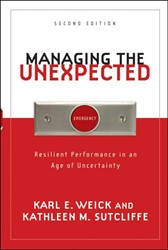 Managing the Unexpected -resilient Performance in an Ag e of Uncertainty Weick, Karl E.