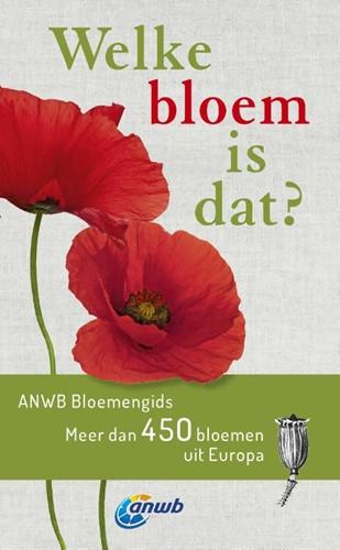 Welke bloem is dat? -Meer dan 450 bloemen uit Europ a Spohn, Margot