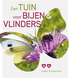 Een tuin voor bijen en vlinders Vliegenthart, Albert