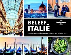 Lonely Planet Beleef Italie -Inspiratie en ideeen voor lie fhebbers van la bella vita Lonely Planet