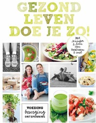 Gezond leven doe je zo! -voeding, beweging, ontspanning Sven en Jennifer