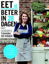 Eet je beter in 28 dagen met huisarts Ta -Met makkelijke en snelle recep ten en weekmenu's Weijer, Tamara de