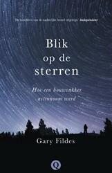 Blik op de sterren -hoe een bouwvakker astronoom w erd Fildes, Gary