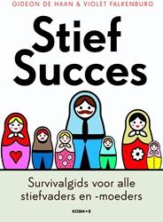 Stiefsucces -Gids voor alle stiefvaders en -moeders Haan, Gideon de