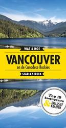 Vancouver en de Canadese rockies -Stad + Streek Wat & Hoe reisgids