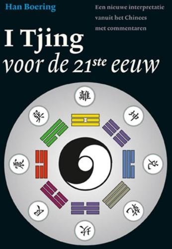 De I Tjing voor de 21ste eeuw -het boek der veranderingen een nieuwe interpretatie vanuit h Boering, Han