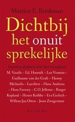 Dichtbij het onuitsprekelijke -Veertien dichters over het onz egbare Brinkman, Martien