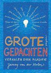 Grote gedachten -Verhalen over filosofie Molen, Janny van der