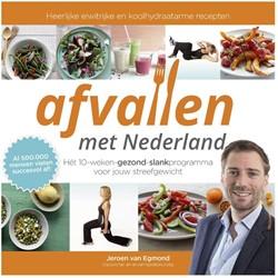 Afvallen met Nederland -het 10-weken-gezond-slankprog ramma voor jouw streefgewicht Egmond, Jeroen van