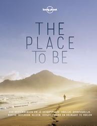 Lonely Planet The Place to Be -Bestemmingen om je geinspireer rd, avontuurlijk, rustig, alle Lonely Planet