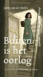 Buiten is het oorlog -Anne Frank en haar wereld Molen, Janny van der