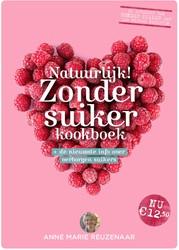 Natuurlijk! Zonder suiker kookboek -+ de nieuwste info over verbor gen suikers Reuzenaar, Anne Marie