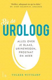 Bij de uroloog -Alles over je blaas, urinewege n, prostaat en meer Wittkamp, Volker