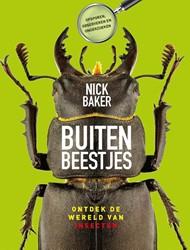 Buitenbeestjes -Ontdek de wereld van insecten spinnen, wormen en slakken Baker, Nick
