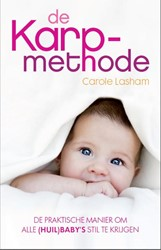 DE KARPMETHODE -DE PRAKTISCHE MANIER OM ALLE ( HUIL)BABY'S STIL TE KRIJG LASHAM, CAROLE