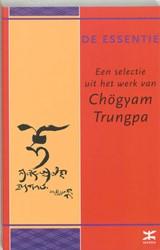 De essentie van Chogyam Trungpa -een selectie uit het werk van Chogyam Trungpa Trungpa, Chogyam