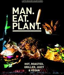 Man.Eat.Plant. -Hot, Roasted, Grilled, Juicy e n Vegan Kreischer, Lisette
