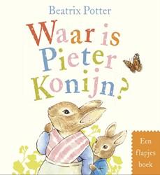 Waar is Pieter Konijn? -Een flapjesboek Potter, Beatrix