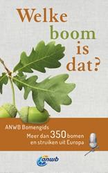 Welke boom is dat? ANWB Bomengids -Meer dan 350 bomen en struiken uit Europa Spohn, Margot