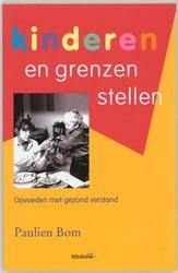 Kinderen en grenzen stellen -opvoeden met gezond verstand Bom, P.