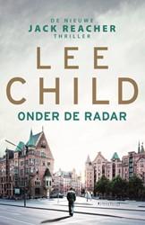 Onder de radar - Jack Reacher 21 Child, Lee