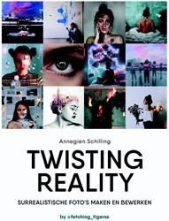 Twisting reality -Surrealistische foto's ma n bewerken Schilling, Annegien