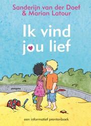 Ik vind jou lief -een informatief prentenboek Doef, Sanderijn van der
