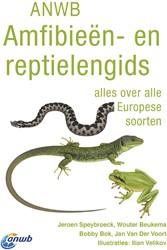 ANWB Amfibieen- en reptielengids -Alles over alle Europese soort en Speybroeck, Jeroen
