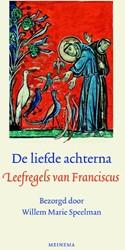 De liefde achterna -leefregels van Franciscus Assisi, Franciscus van