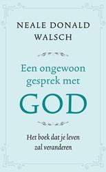 Een ongewoon gesprek met God -het boek dat je leven zal vera nderen Walsch, Neale Donald