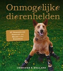 Onmogelijke dierenhelden -37 opmerkelijke verhalen over helden in het dierenrijk Holland, Jennifer S.